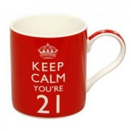 KEEP CALM YOURE 21 - BIRTHDAY MUG