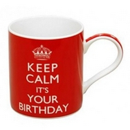 Keep Calm It's Your Birthday - Birthday Mug
